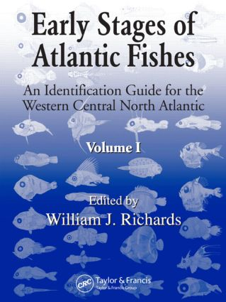 Early Stages of Atlantic Fishes: An Identification Guide for the Western Central North Atlantic, Two Volume Set, 1st Edition (Hardback) book cover