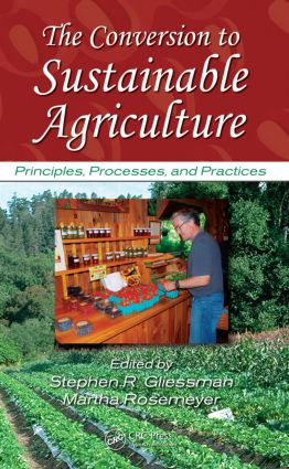The Conversion to Sustainable Agriculture: Principles, Processes, and Practices book cover