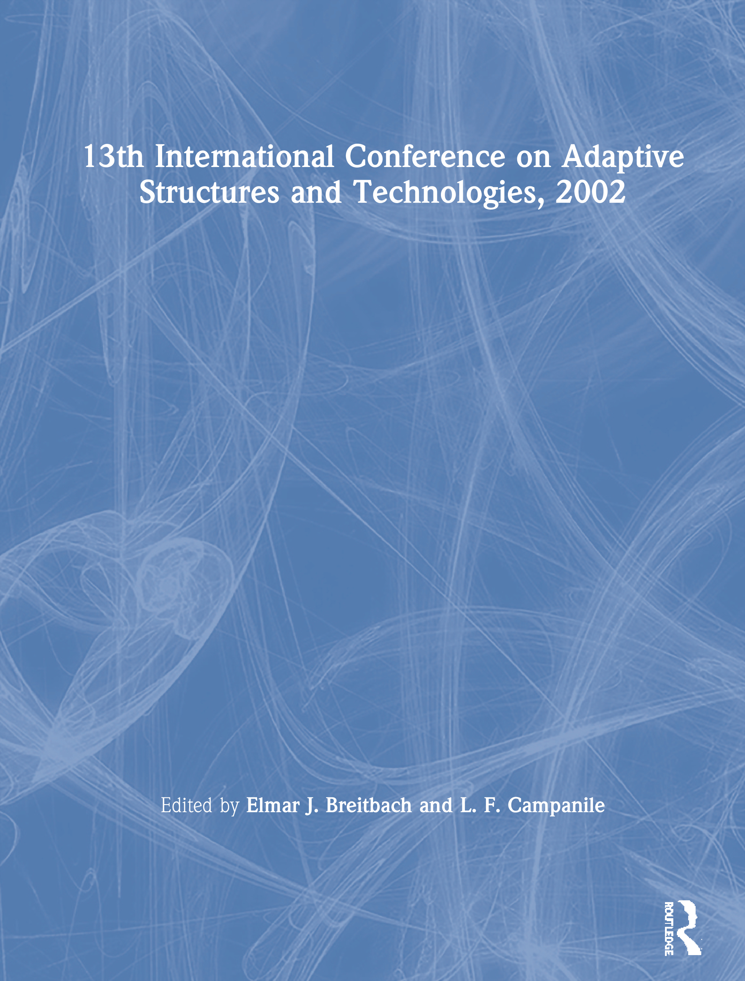 13th International Conference on Adaptive Structures and Technologies, 2002: 1st Edition (Hardback) book cover