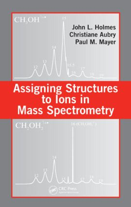 Assigning Structures to Ions in Mass Spectrometry book cover