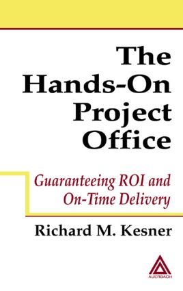 The Hands-On Project Office: Guaranteeing ROI and On-Time Delivery, 1st Edition (Hardback) book cover