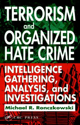 Terrorism and Organized Hate Crime: Intelligence Gathering, Analysis, and Investigations (e-Book) book cover