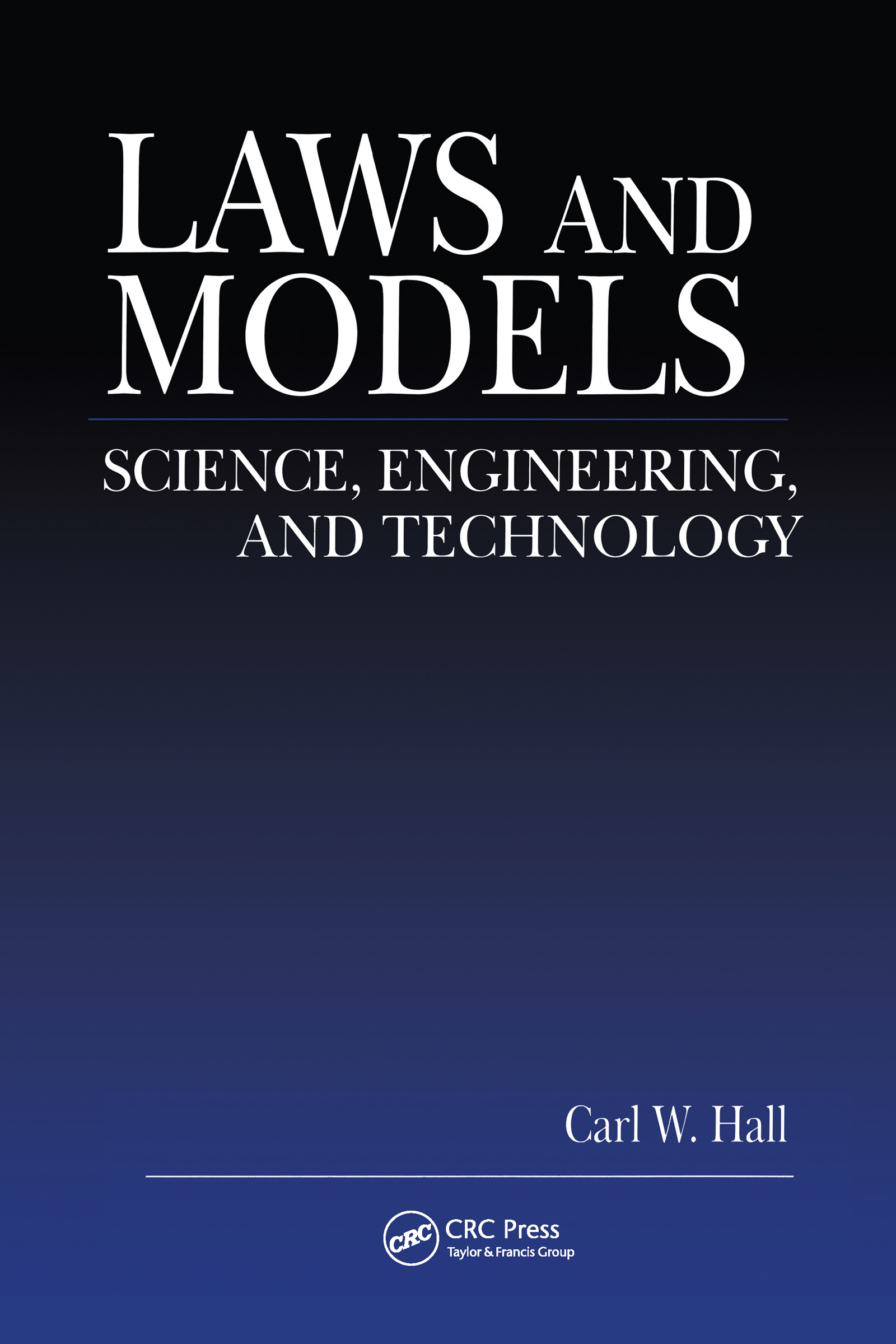 Laws and Models: Science, Engineering, and Technology, 1st Edition (Paperback) book cover