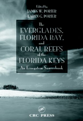 The Everglades, Florida Bay, and Coral Reefs of the Florida Keys: An Ecosystem Sourcebook, 1st Edition (Hardback) book cover
