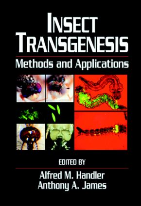Insect Transgenesis: Methods and Applications, 1st Edition (Hardback) book cover