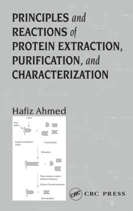 Principles and Reactions of Protein Extraction, Purification, and Characterization: 1st Edition (Paperback) book cover