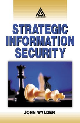 Strategic Information Security: 1st Edition (Hardback) book cover