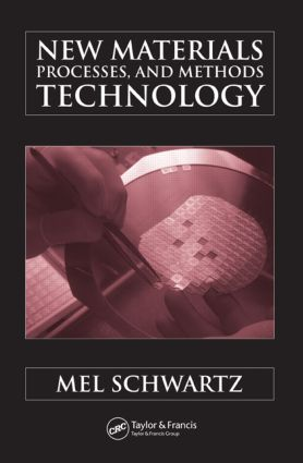 New Materials, Processes, and Methods Technology: 1st Edition (Hardback) book cover