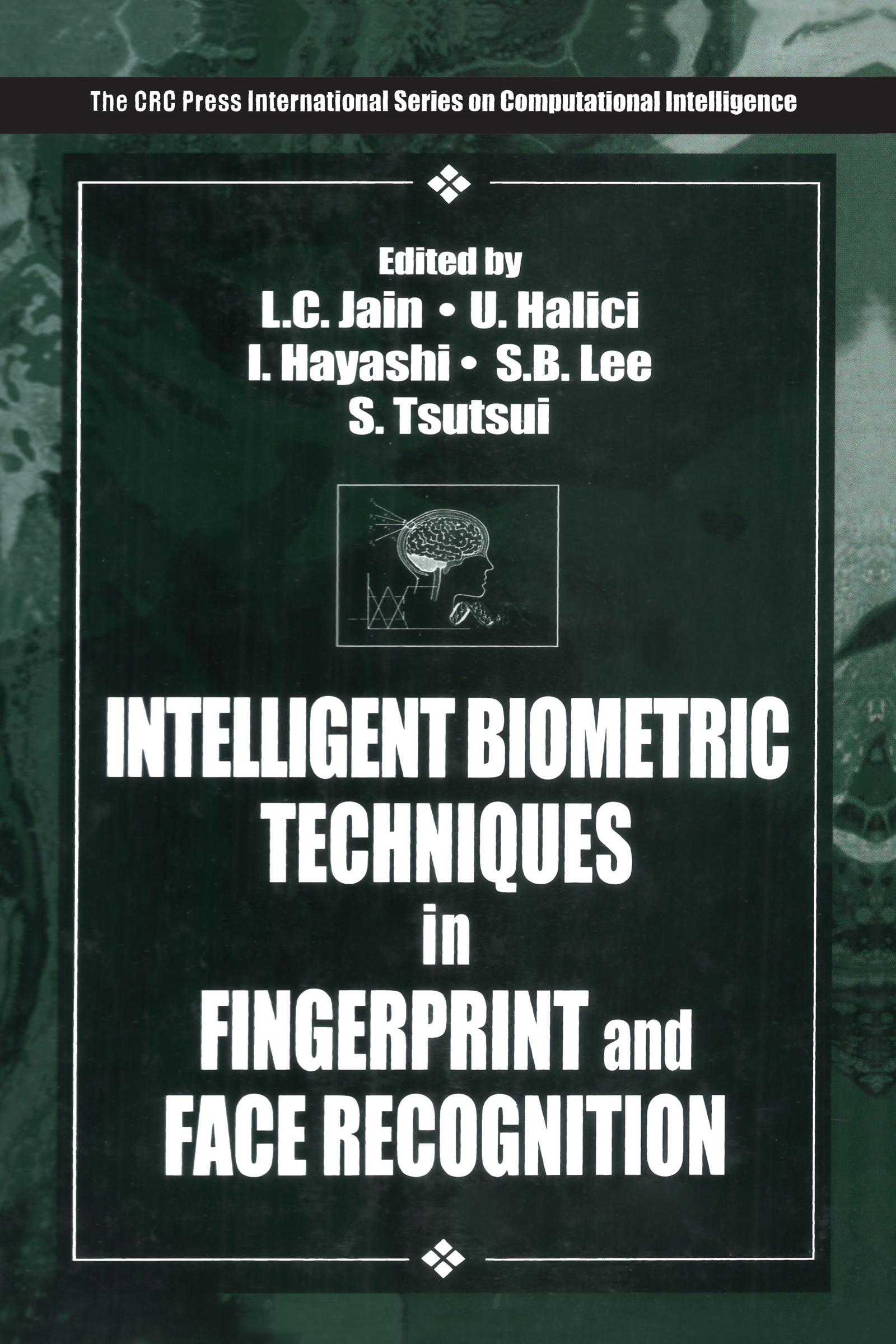 Intelligent Biometric Techniques in Fingerprint and Face Recognition: 1st Edition (Hardback) book cover