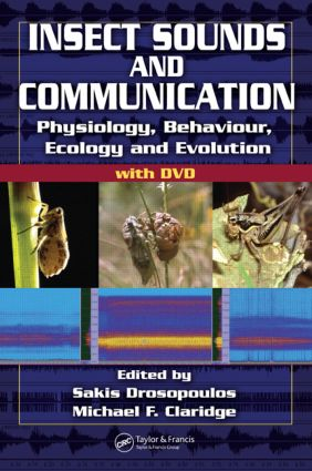 Insect Sounds and Communication: Physiology, Behaviour, Ecology, and Evolution book cover