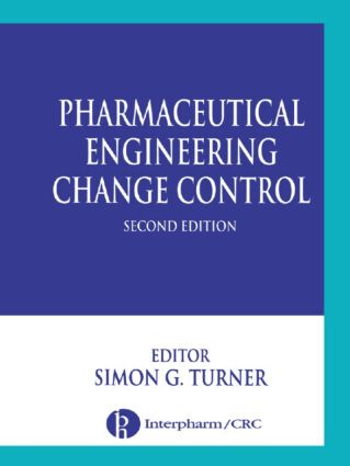 Pharmaceutical Engineering Change Control: 2nd Edition (Hardback) book cover