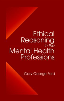 Ethical Reasoning in the Mental Health Professions: 1st Edition (Hardback) book cover