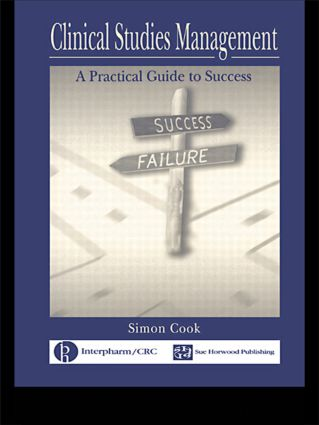 Clinical Studies Management: A Practical Guide to Success (Hardback) book cover