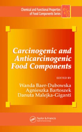 Carcinogenic and Anticarcinogenic Food Components: 1st Edition (Hardback) book cover