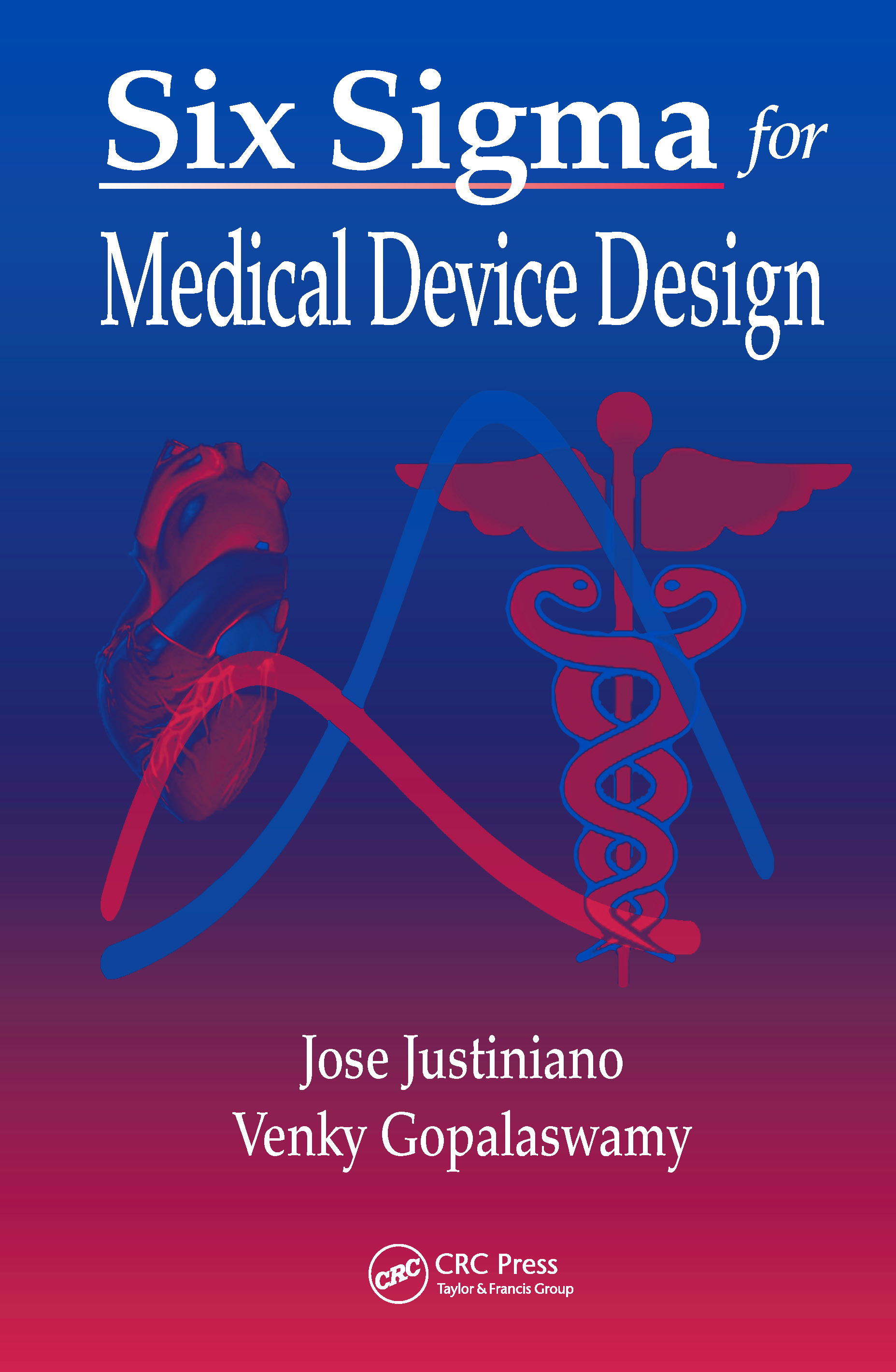 Six Sigma for Medical Device Design: 1st Edition (Hardback) book cover