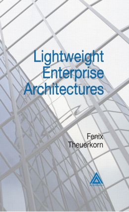 Lightweight Enterprise Architectures: 1st Edition (Hardback) book cover
