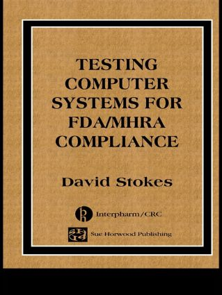 Testing Computers Systems for FDA/MHRA Compliance: 1st Edition (Hardback) book cover