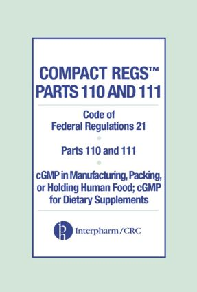 Compact Regs Parts 110 and 111:  CFR 21 Parts 110 and 111 cGMP in Manufacturing