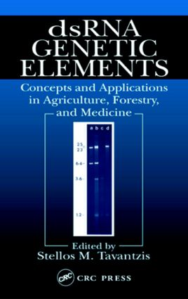 dsRNA Genetic Elements: Concepts and Applications in Agriculture, Forestry, and Medicine, 1st Edition (Hardback) book cover