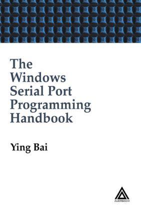 The Windows Serial Port Programming Handbook: 1st Edition (Hardback) book cover