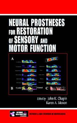 Neural Prostheses for Restoration of Sensory and Motor Function: 1st Edition (Hardback) book cover
