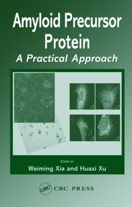 Amyloid Precursor Protein: A Practical Approach, 1st Edition (Hardback) book cover