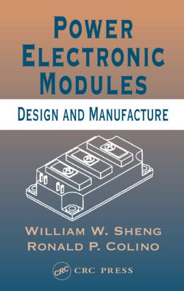Power Electronic Modules: Design and Manufacture, 1st Edition (Hardback) book cover