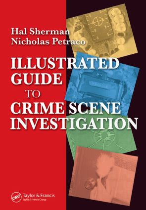 Illustrated Guide to Crlme Scene Investigation: 1st Edition (Hardback) book cover