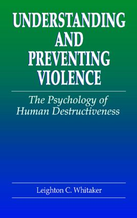 Understanding and Preventing Violence: The Psychology of Human Destructiveness book cover