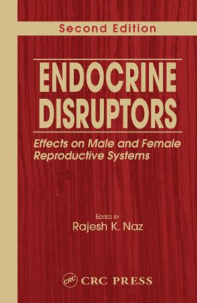 Endocrine Disruptors: Effects on Male and Female Reproductive Systems, Second Edition, 2nd Edition (Hardback) book cover