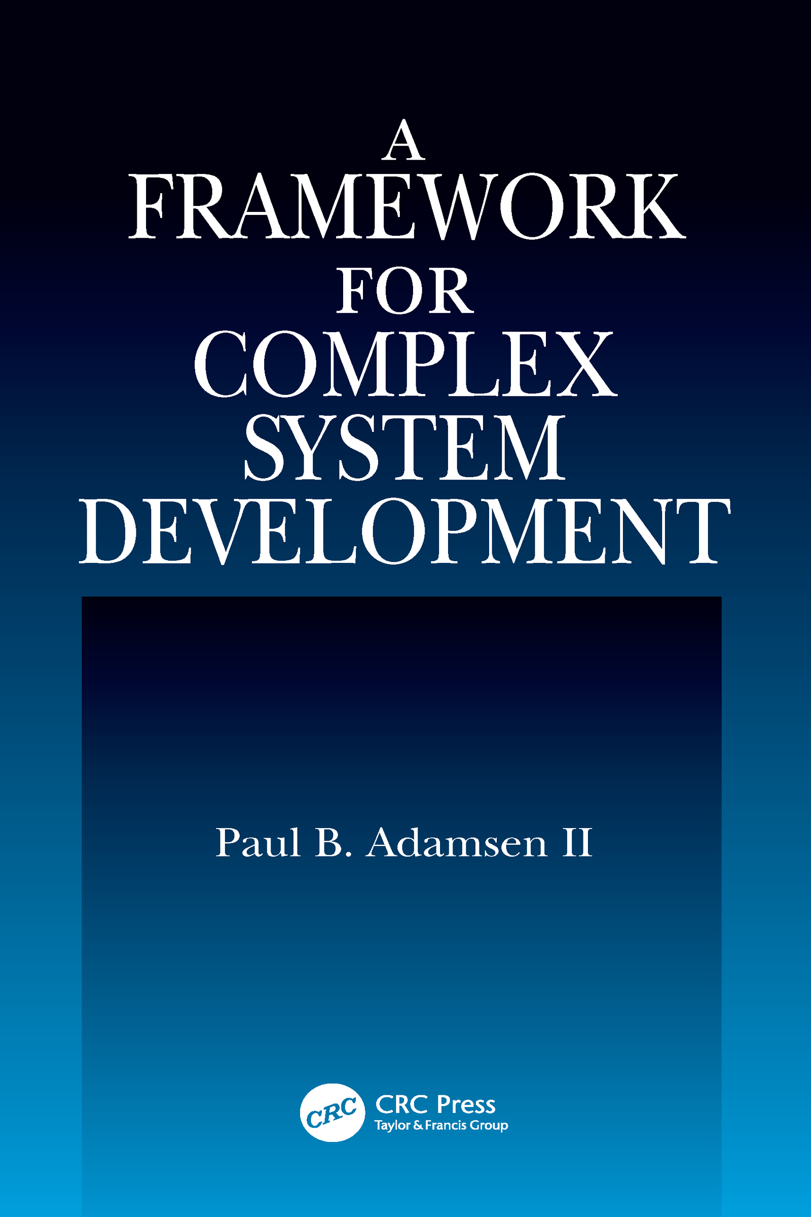 A Framework for Complex System Development: 1st Edition (Hardback) book cover