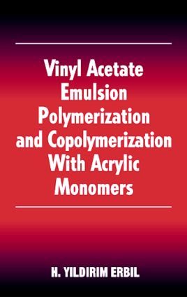 Vinyl Acetate Emulsion Polymerization and Copolymerization with Acrylic Monomers: 1st Edition (Hardback) book cover
