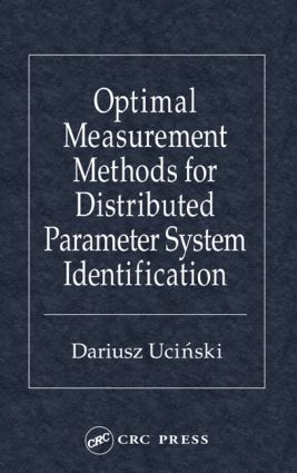 Optimal Measurement Methods for Distributed Parameter System Identification: 1st Edition (Hardback) book cover