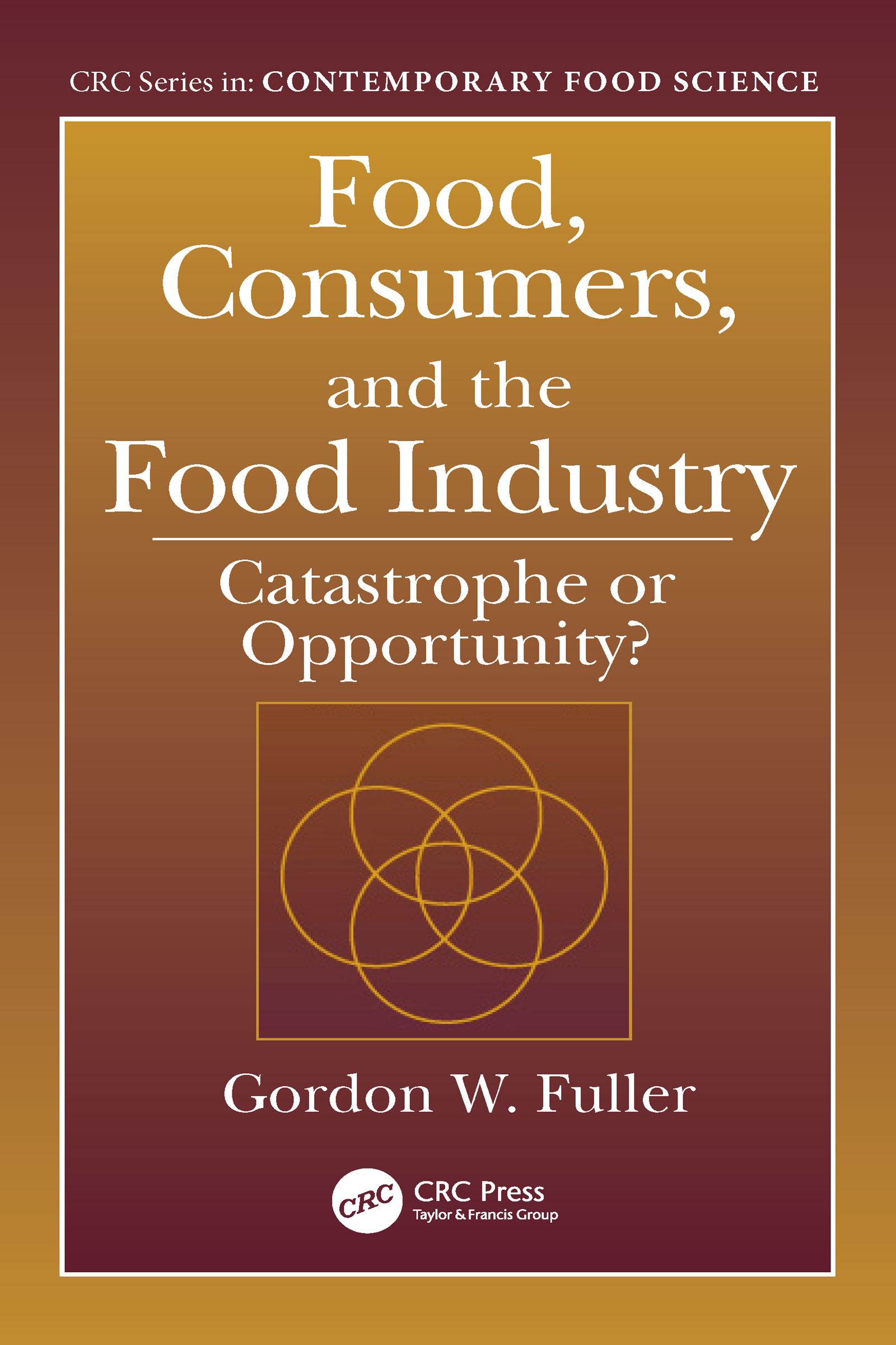 Food, Consumers, and the Food Industry: Catastrophe or Opportunity?, 1st Edition (Hardback) book cover