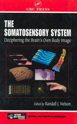 The Somatosensory System: Deciphering the Brain's Own Body Image, 1st Edition (Hardback) book cover