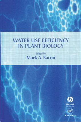 Water Use Efficiency in Plant Biology: 1st Edition (Hardback) book cover
