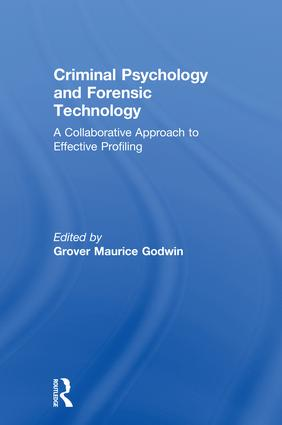 Criminal Psychology and Forensic Technology: A Collaborative Approach to Effective Profiling, 1st Edition (Hardback) book cover