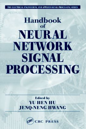 Handbook of Neural Network Signal Processing: 1st Edition (Hardback) book cover