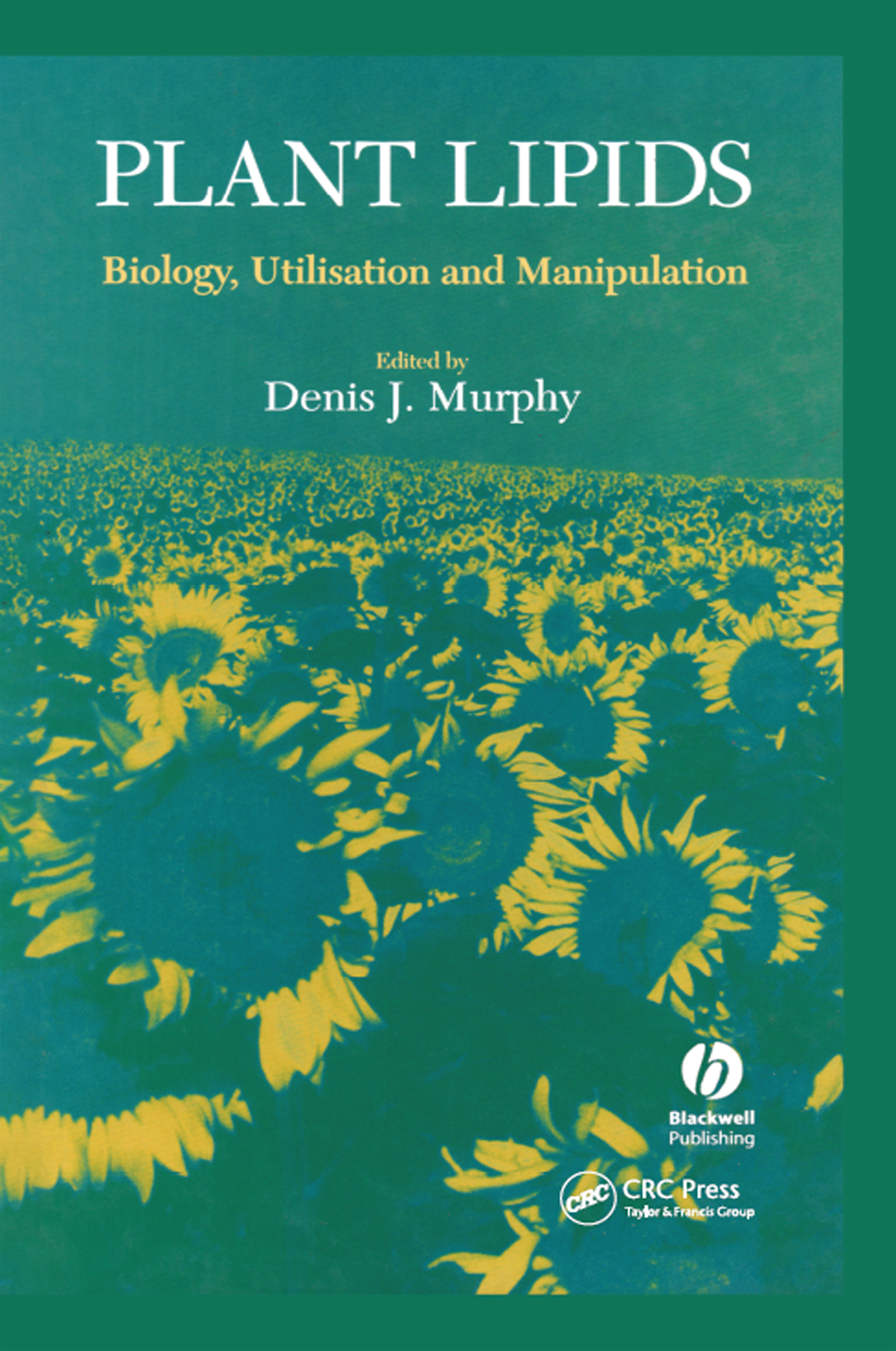 Plant Lipids: Biology, Utilisation and Manipulation, 1st Edition (Hardback) book cover