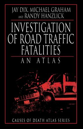 Investigation of Road Traffic Fatalities: An Atlas, 1st Edition (Paperback) book cover