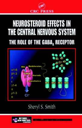 Neurosteroid Effects in the Central Nervous System: The Role of the GABA-A Receptor book cover