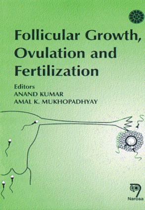 Follicular Growth Ovulation and Fertilization: Molecular and Clinical Basis, 1st Edition (Paperback) book cover