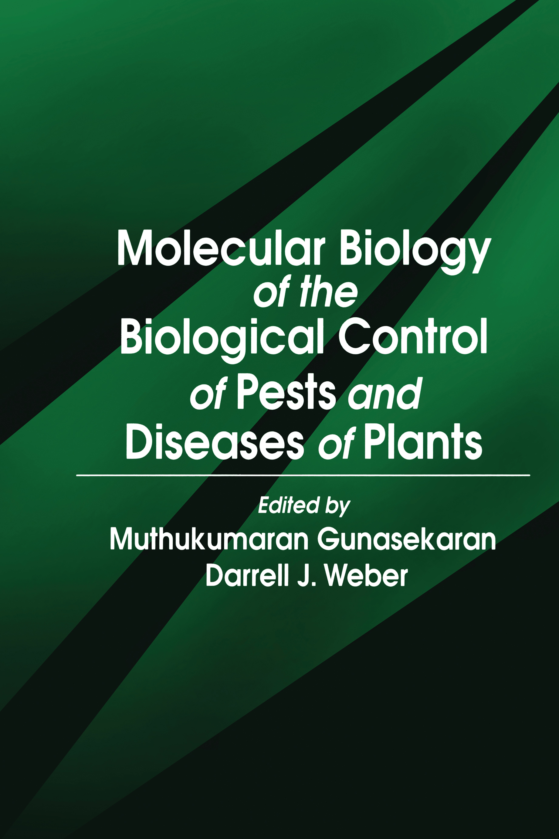 Molecular Biology of the Biological Control of Pests and Diseases of Plants: 1st Edition (Hardback) book cover