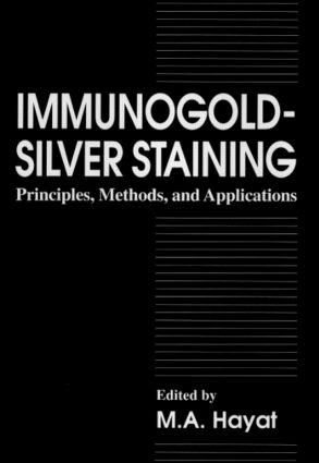Immunogold-Silver Staining: Principles, Methods, and Applications, 1st Edition (Hardback) book cover