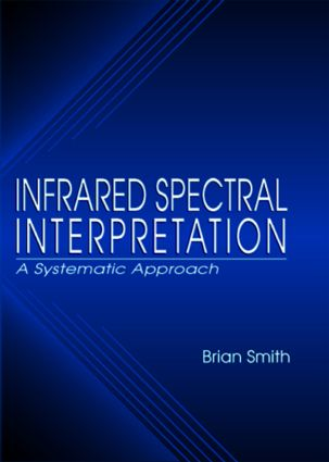 Infrared Spectral Interpretation: A Systematic Approach, 1st Edition (Hardback) book cover