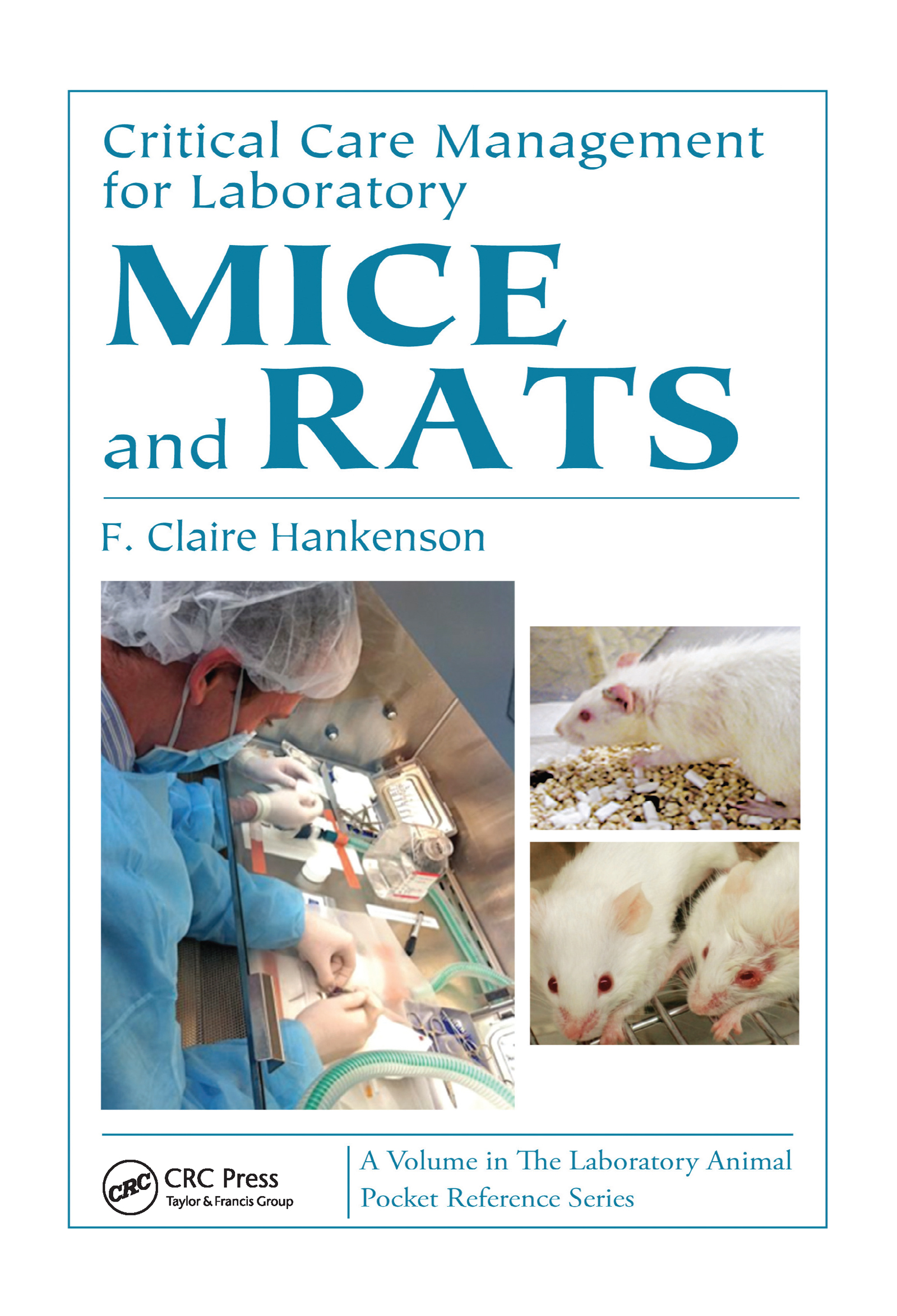 Critical Care Management for Laboratory Mice and Rats (Paperback) book cover