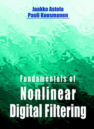 Fundamentals of Nonlinear Digital Filtering: 1st Edition (Hardback) book cover