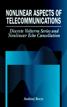 Nonlinear Aspects of Telecommunications: Discrete Volterra Series and Nonlinear Echo Cancellation, 1st Edition (Hardback) book cover