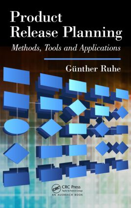 Product Release Planning: Methods, Tools and Applications, 1st Edition (Hardback) book cover