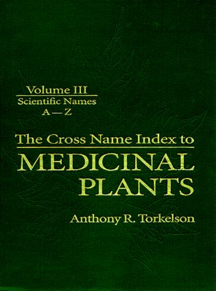 Cross Name Index of Medicinal Plants, Volume III: 1st Edition (Hardback) book cover